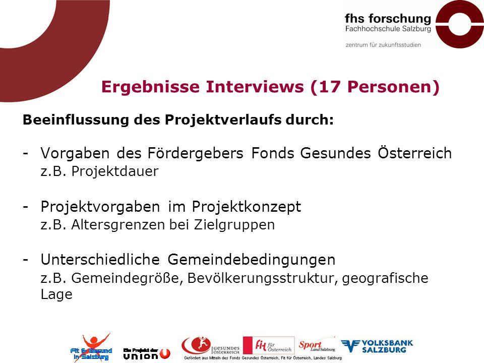 Beeinflussung des Projektverlaufs durch: -Vorgaben des Fördergebers Fonds Gesundes Österreich z.B.