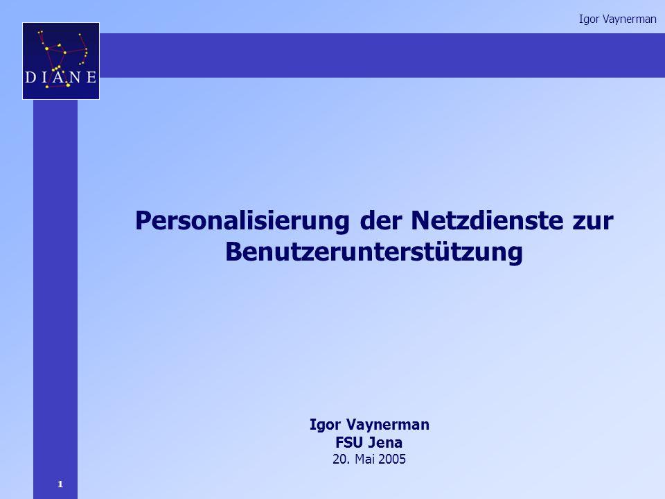 1 Igor Vaynerman Personalisierung der Netzdienste zur Benutzerunterstützung Igor Vaynerman FSU Jena 20.