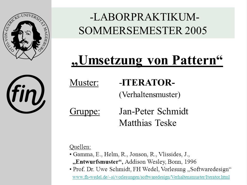 """Folie 1 Jan-Peter Schmidt Matthias Teske -Fernstudium Informatik- -Matrikel 2000- -LABORPRAKTIKUM- SOMMERSEMESTER 2005 """"Umsetzung von Pattern"""" Muster:"""
