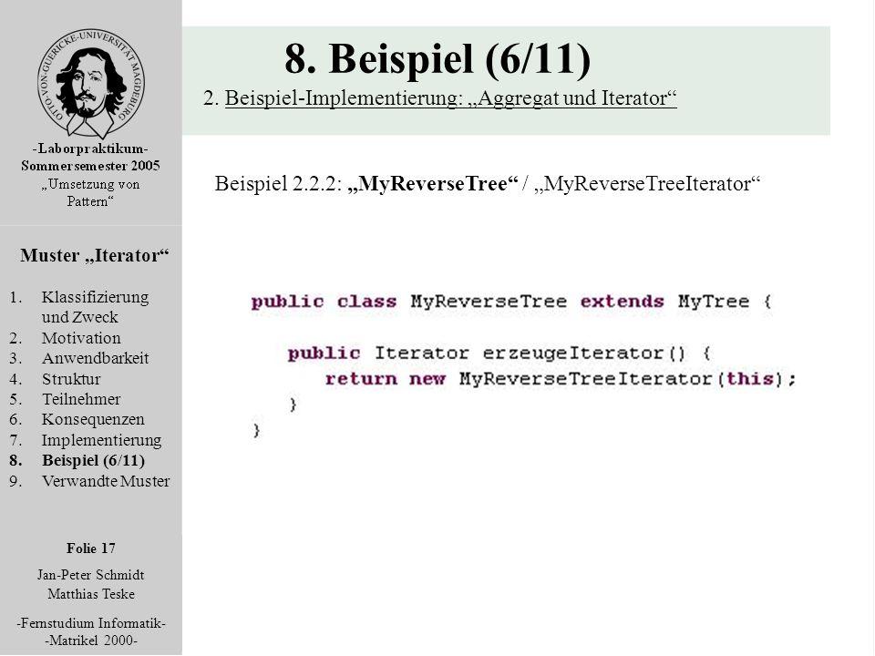"""Folie 17 Jan-Peter Schmidt Matthias Teske -Fernstudium Informatik- -Matrikel 2000- 8. Beispiel (6/11) 2. Beispiel-Implementierung: """"Aggregat und Itera"""