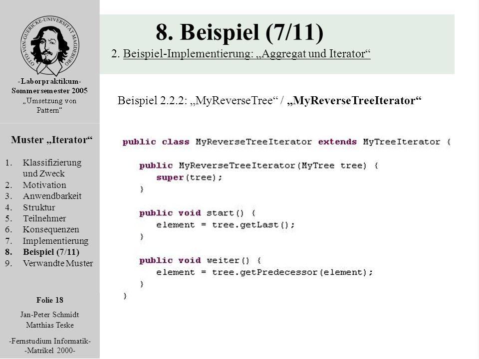"""Folie 18 Jan-Peter Schmidt Matthias Teske -Fernstudium Informatik- -Matrikel 2000- 8. Beispiel (7/11) 2. Beispiel-Implementierung: """"Aggregat und Itera"""