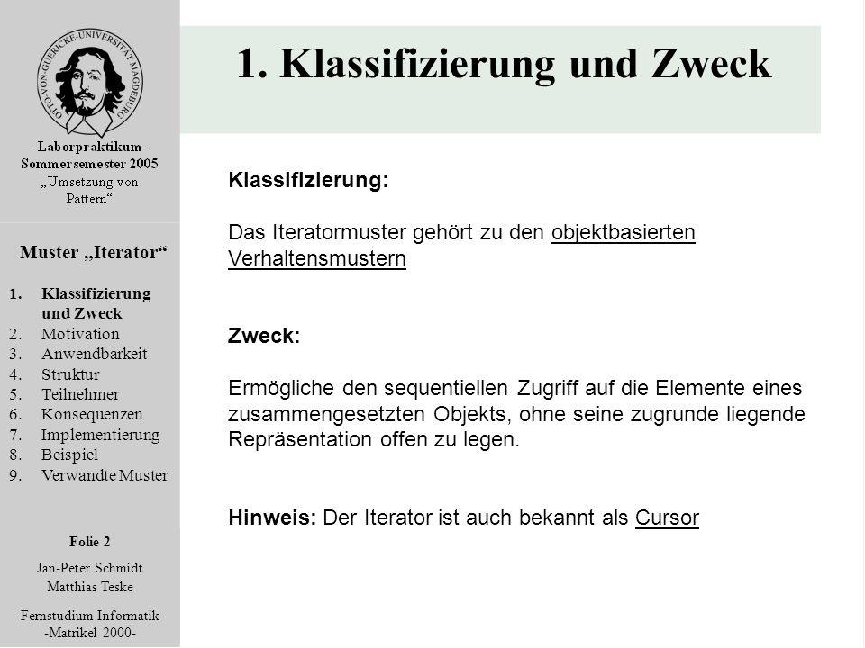 "Folie 2 Jan-Peter Schmidt Matthias Teske -Fernstudium Informatik- -Matrikel 2000- 1. Klassifizierung und Zweck Muster ""Iterator"" 1.Klassifizierung und"