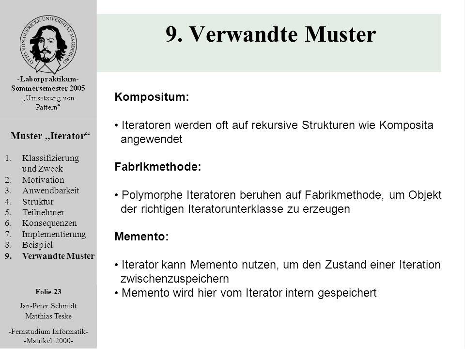 """Folie 23 Jan-Peter Schmidt Matthias Teske -Fernstudium Informatik- -Matrikel 2000- 9. Verwandte Muster Muster """"Iterator"""" 1.Klassifizierung und Zweck 2"""