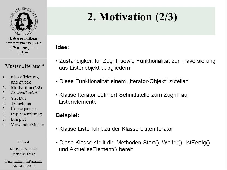 Folie 4 Jan-Peter Schmidt Matthias Teske -Fernstudium Informatik- -Matrikel 2000- 2.
