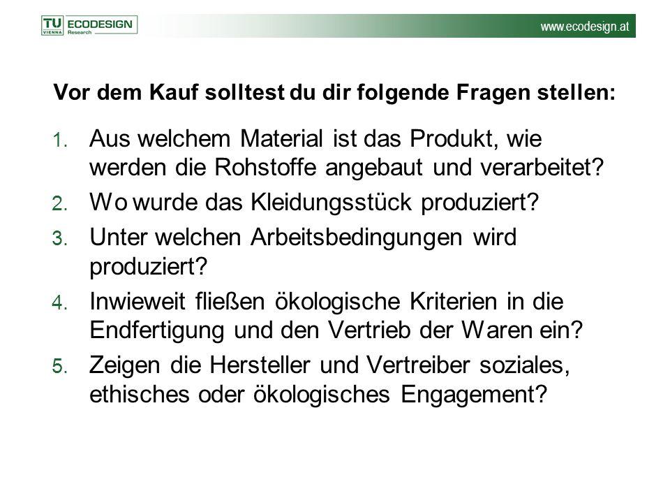 www.ecodesign.at Nach Gebrauch jährlicher Pro-Kopf-Verbrauch an Textilien liegt in Österreich zwischen 11 und 15 kg.