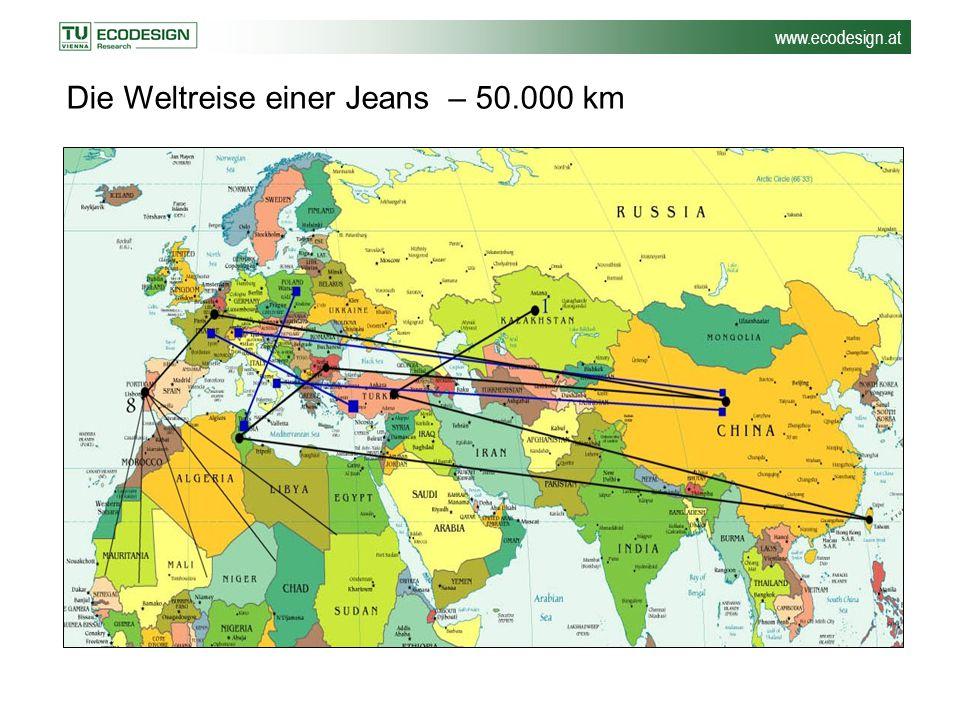 www.ecodesign.at Die Weltreise einer Jeans – 50.000 km