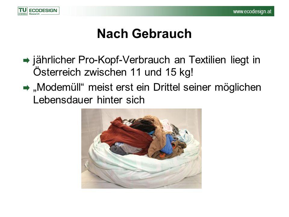 """www.ecodesign.at Nach Gebrauch jährlicher Pro-Kopf-Verbrauch an Textilien liegt in Österreich zwischen 11 und 15 kg! """"Modemüll"""" meist erst ein Drittel"""