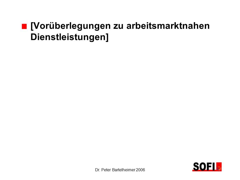 Dr. Peter Bartelheimer 2006 [Vorüberlegungen zu arbeitsmarktnahen Dienstleistungen]