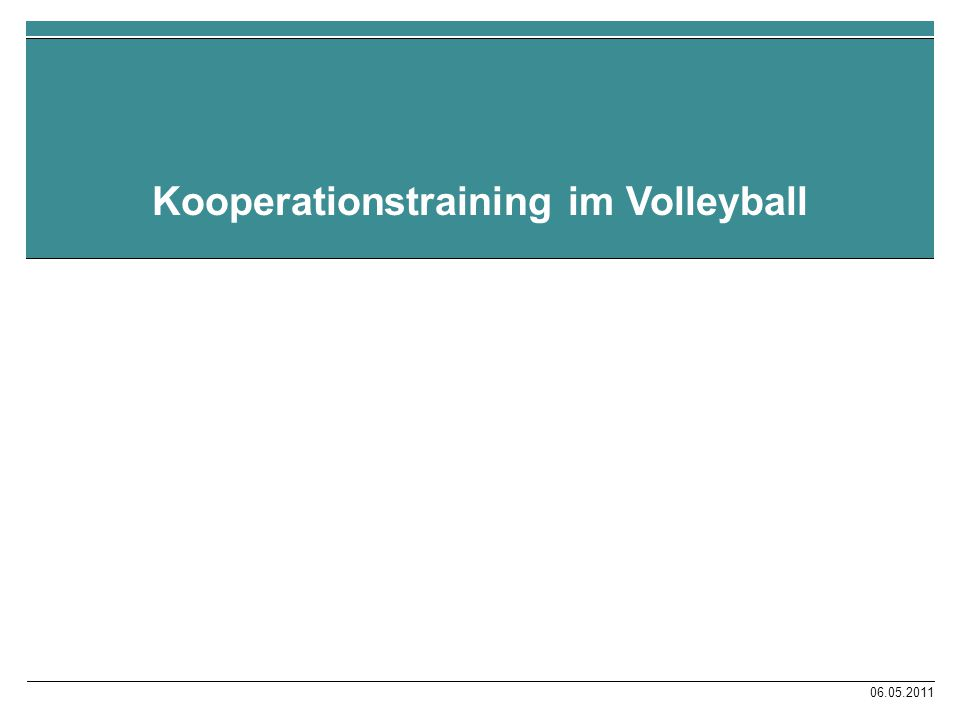 06.05.2011 Kooperationstraining im Volleyball
