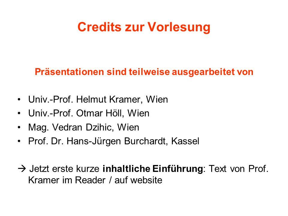 Credits zur Vorlesung Präsentationen sind teilweise ausgearbeitet von Univ.-Prof.