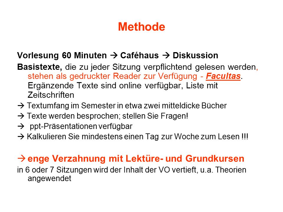 Methode Vorlesung 60 Minuten  Caféhaus  Diskussion Basistexte, die zu jeder Sitzung verpflichtend gelesen werden, stehen als gedruckter Reader zur Verfügung - Facultas.