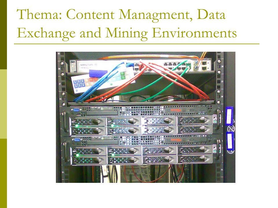 Thema: Content Managment, Data Exchange and Mining Environments