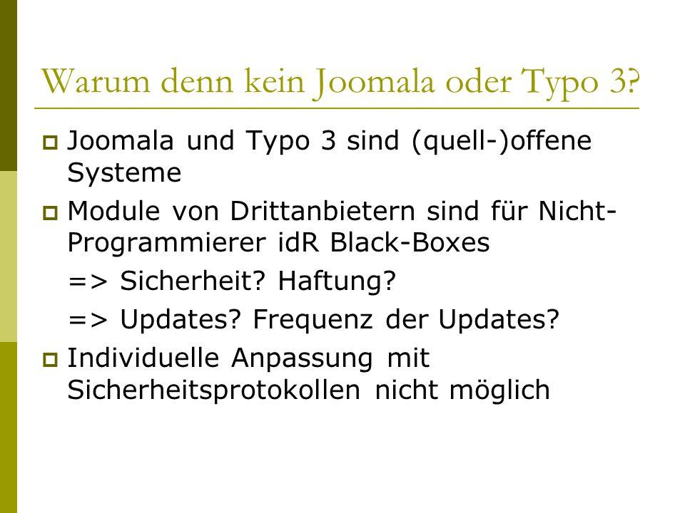 Warum denn kein Joomala oder Typo 3.