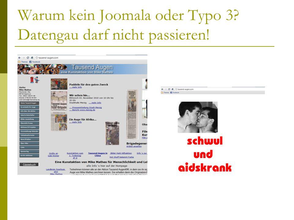 Warum kein Joomala oder Typo 3 Datengau darf nicht passieren!