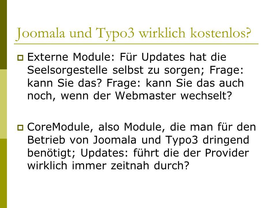 Joomala und Typo3 wirklich kostenlos.