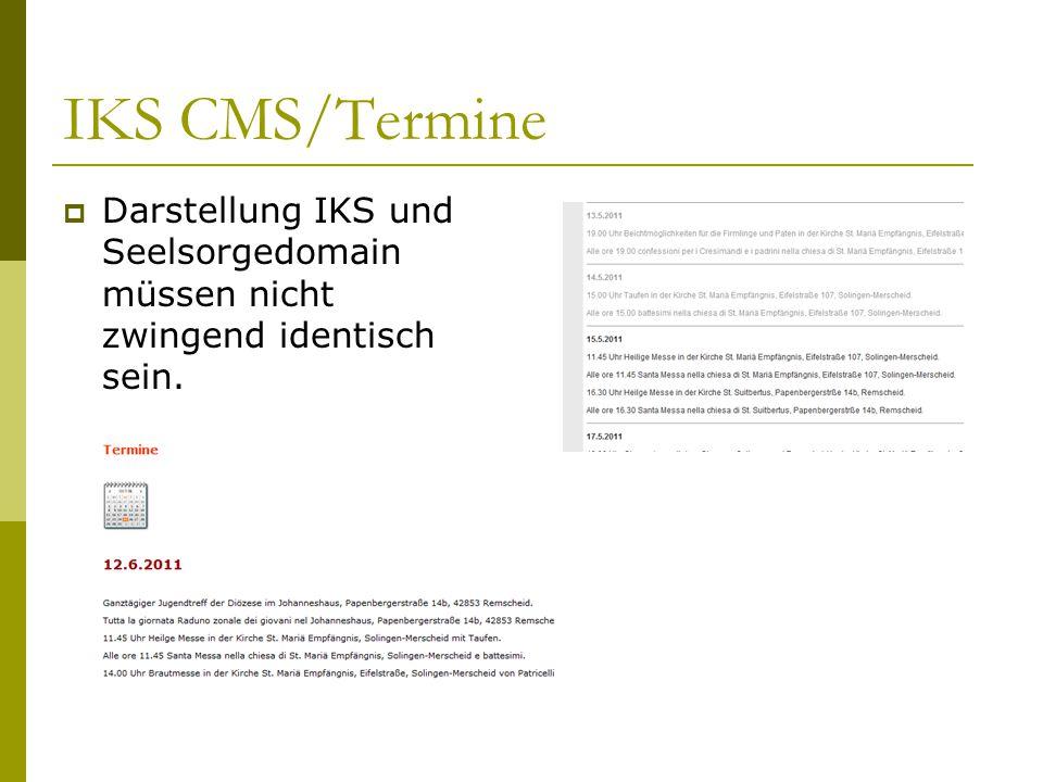 IKS CMS/Termine  Darstellung IKS und Seelsorgedomain müssen nicht zwingend identisch sein.