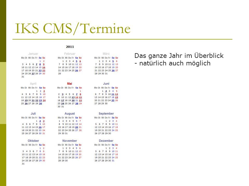 IKS CMS/Termine Das ganze Jahr im Überblick - natürlich auch möglich