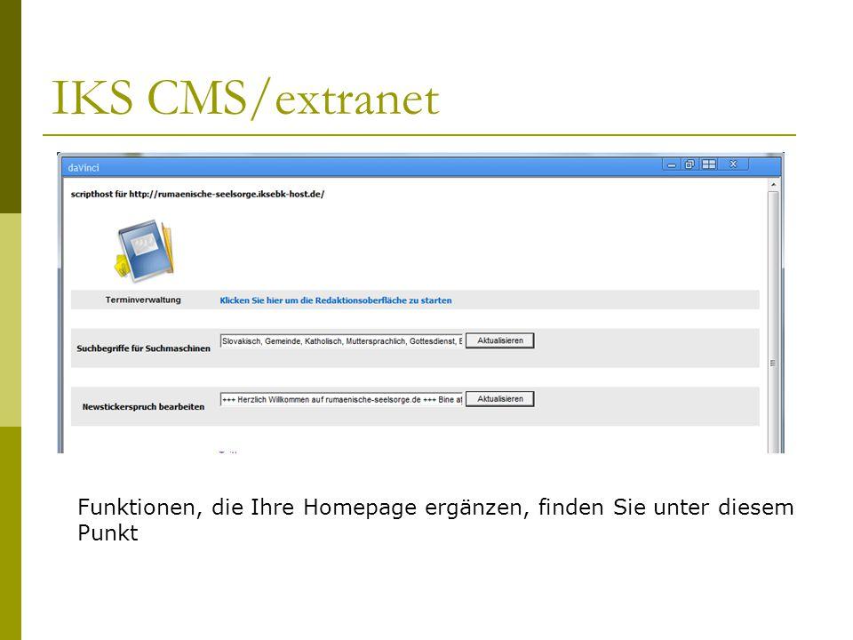 IKS CMS/extranet Funktionen, die Ihre Homepage ergänzen, finden Sie unter diesem Punkt