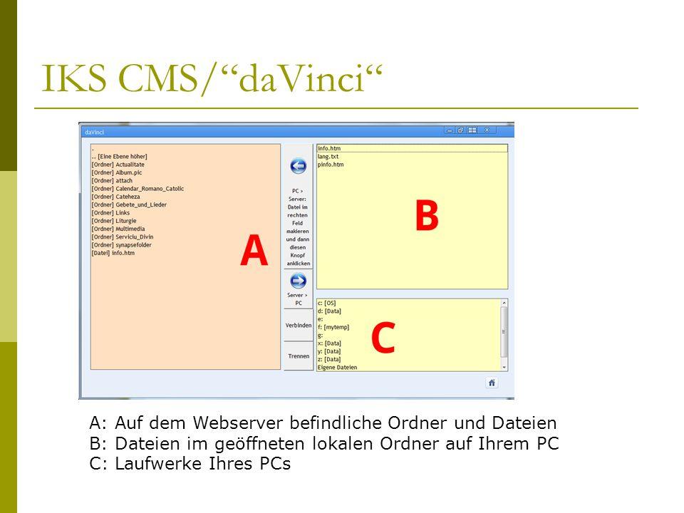 A: Auf dem Webserver befindliche Ordner und Dateien B: Dateien im geöffneten lokalen Ordner auf Ihrem PC C: Laufwerke Ihres PCs