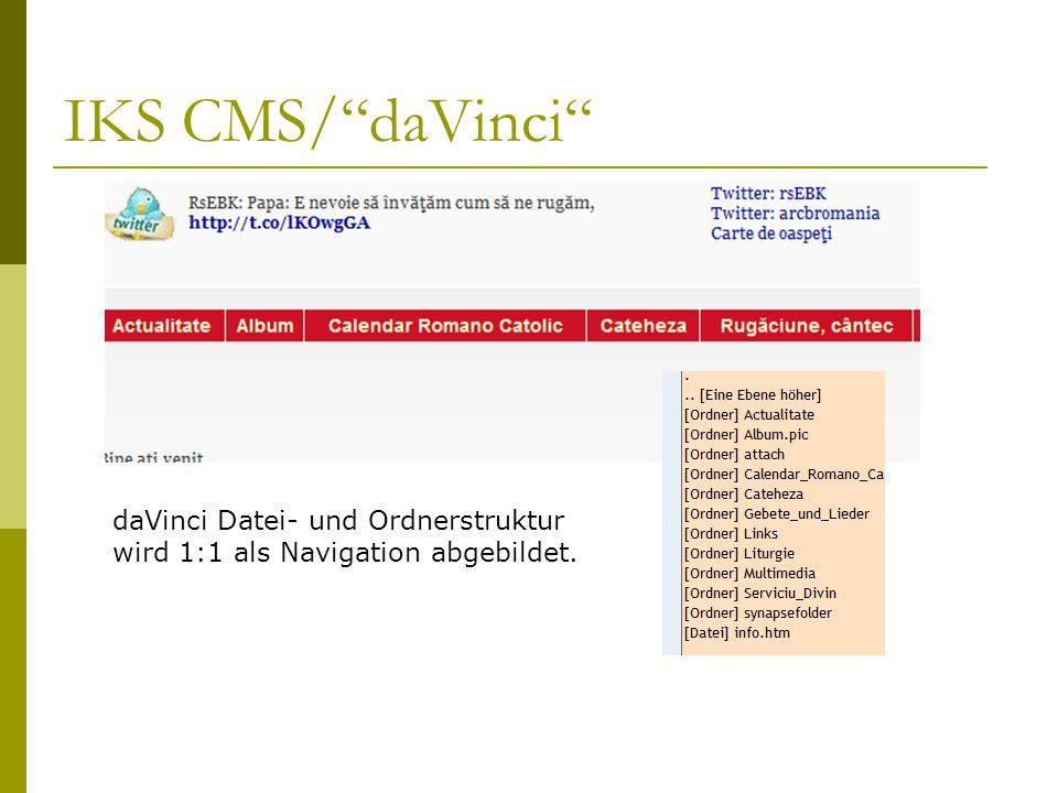 IKS CMS/ daVinci daVinci Datei- und Ordnerstruktur wird 1:1 als Navigation abgebildet.
