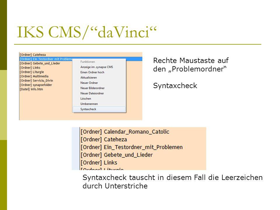 """IKS CMS/ daVinci Rechte Maustaste auf den """"Problemordner Syntaxcheck Syntaxcheck tauscht in diesem Fall die Leerzeichen durch Unterstriche"""