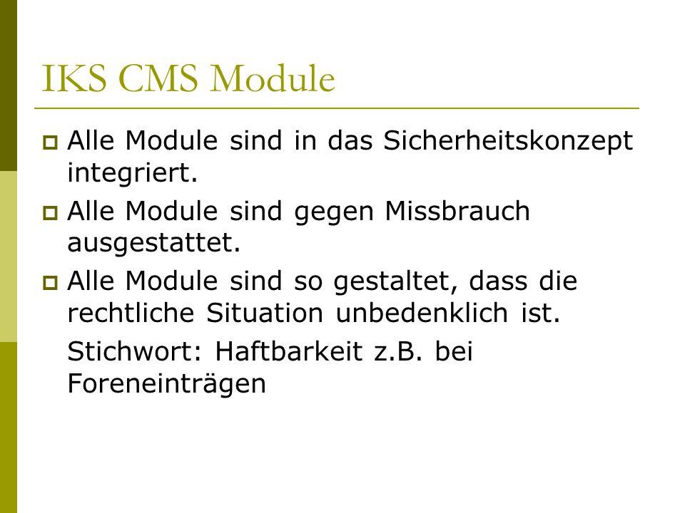 IKS CMS Module  Alle Module sind in das Sicherheitskonzept integriert.