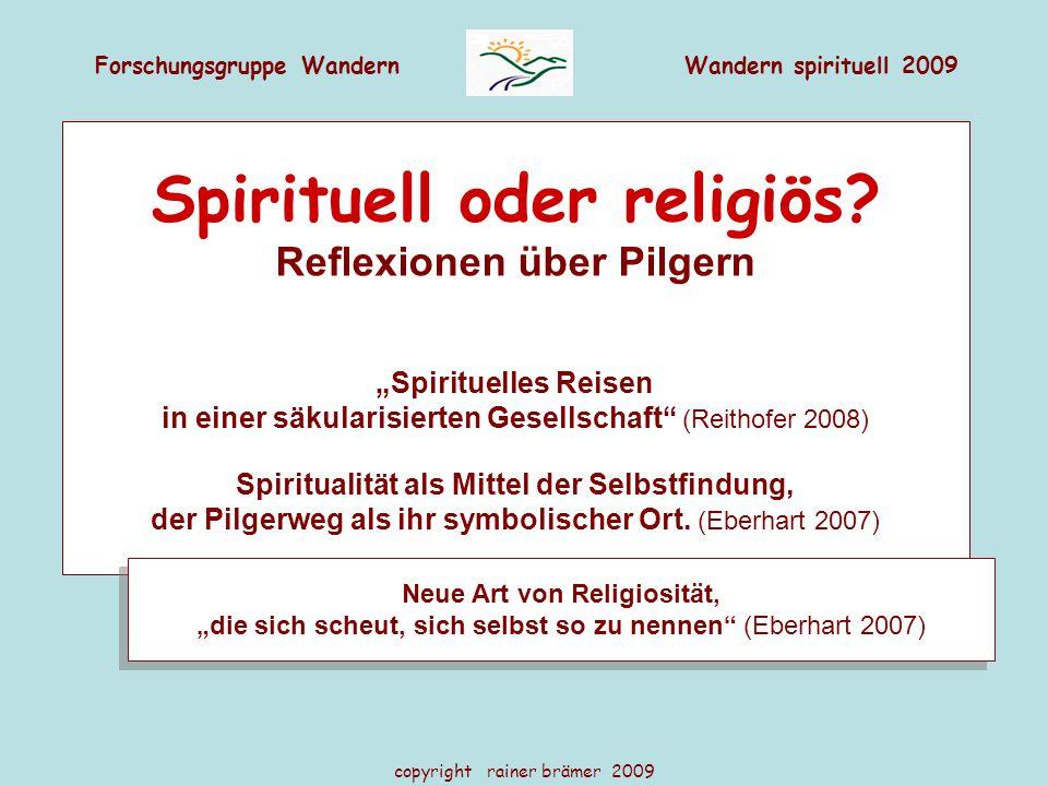"Forschungsgruppe WandernWandern spirituell 2009 copyright rainer brämer 2009 Spirituell oder religiös? Reflexionen über Pilgern ""Spirituelles Reisen i"