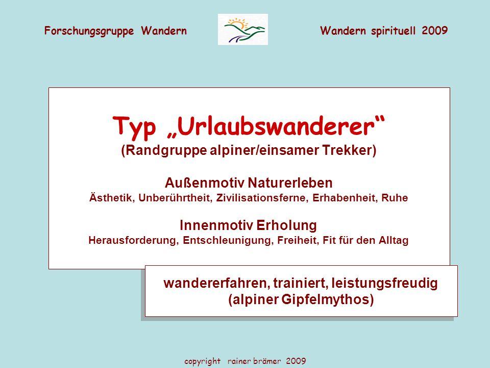 "Forschungsgruppe WandernWandern spirituell 2009 copyright rainer brämer 2009 Typ ""Urlaubswanderer"" (Randgruppe alpiner/einsamer Trekker) Außenmotiv Na"