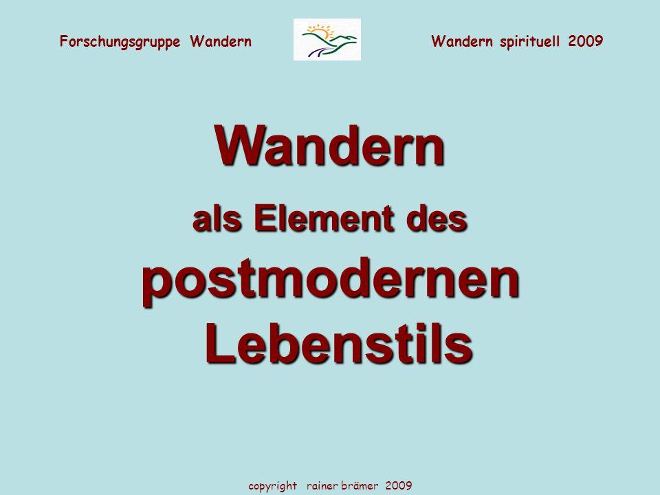 Forschungsgruppe WandernWandern spirituell 2009 copyright rainer brämer 2009 Wandern als Element des postmodernenLebenstils