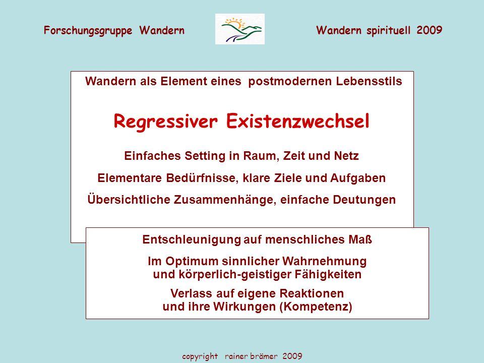 Forschungsgruppe WandernWandern spirituell 2009 copyright rainer brämer 2009 Wandern als Element eines postmodernen Lebensstils Regressiver Existenzwe