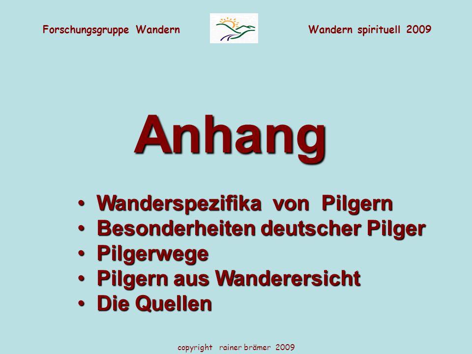 Forschungsgruppe WandernWandern spirituell 2009 copyright rainer brämer 2009 Anhang Anhang Wanderspezifika von Pilgern Wanderspezifika von Pilgern Bes