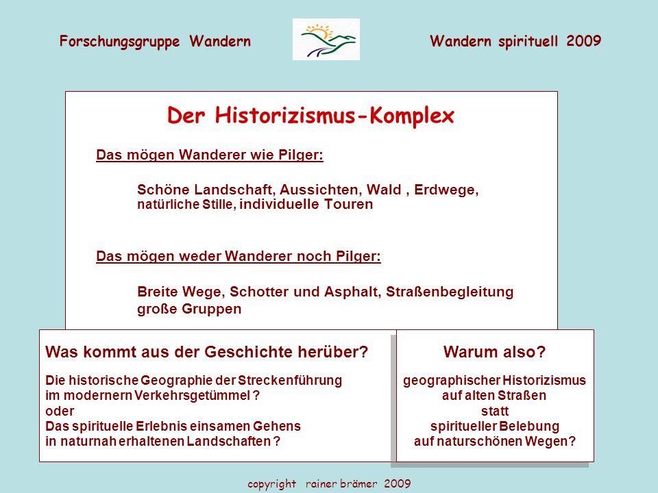 Forschungsgruppe WandernWandern spirituell 2009 copyright rainer brämer 2009 Der Historizismus-Komplex Das mögen Wanderer wie Pilger: Schöne Landschaf