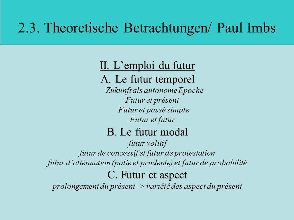 2.3.Theoretische Betrachtungen/ Paul Imbs II.