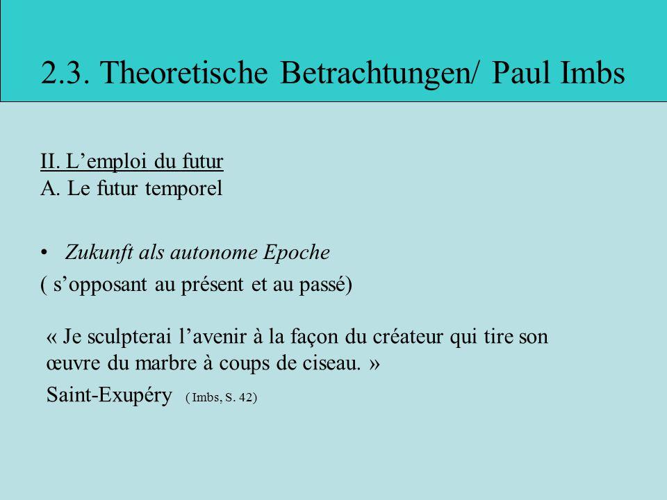 2.3.Theoretische Betrachtungen/ Paul Imbs II. L'emploi du futur A.