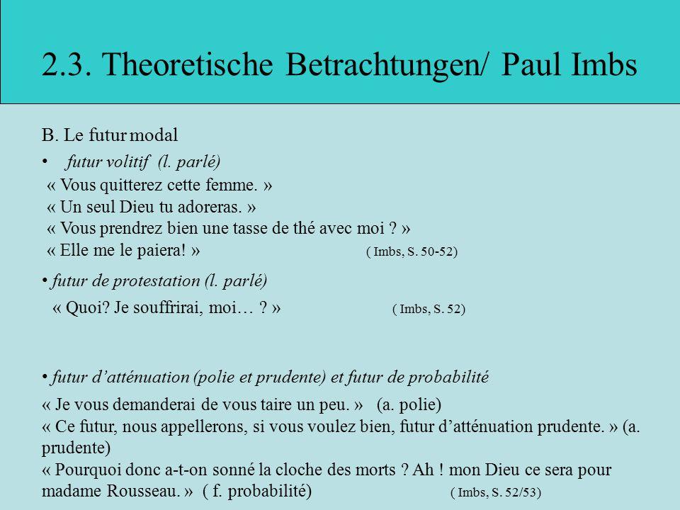 2.3.Theoretische Betrachtungen/ Paul Imbs B. Le futur modal futur volitif (l.
