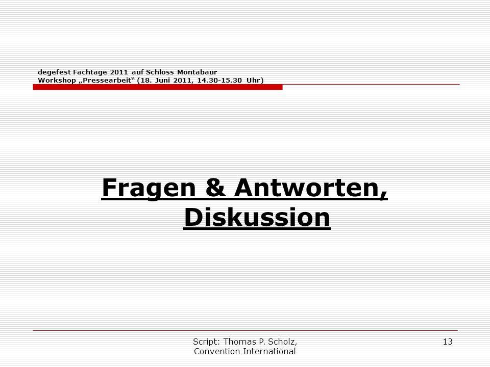 """Script: Thomas P. Scholz, Convention International 13 degefest Fachtage 2011 auf Schloss Montabaur Workshop """"Pressearbeit"""" (18. Juni 2011, 14.30-15.30"""
