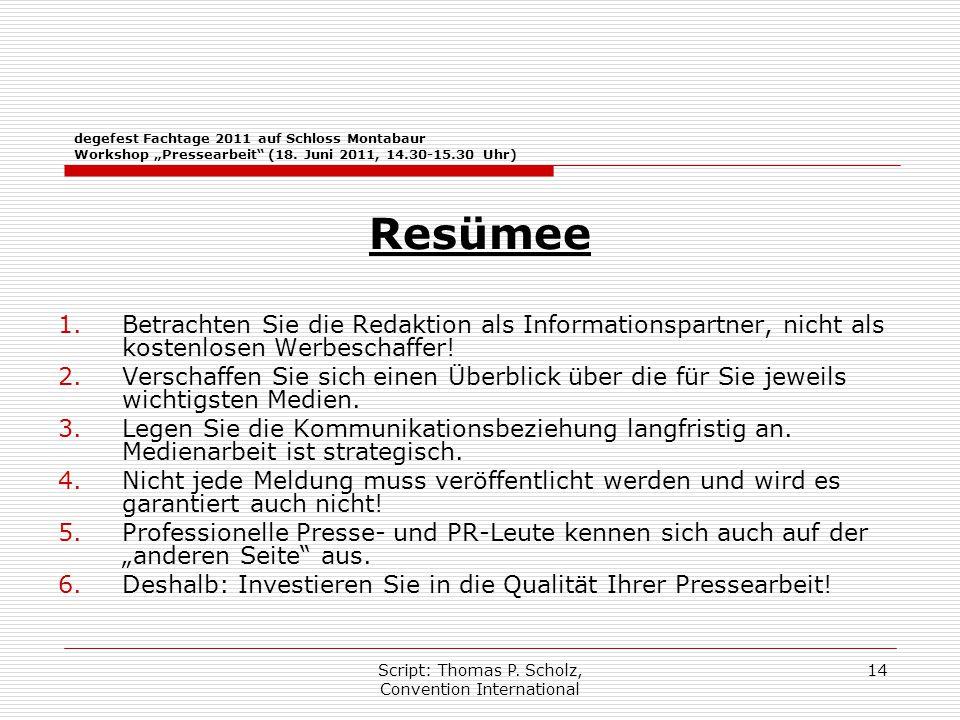 """Script: Thomas P. Scholz, Convention International 14 degefest Fachtage 2011 auf Schloss Montabaur Workshop """"Pressearbeit"""" (18. Juni 2011, 14.30-15.30"""