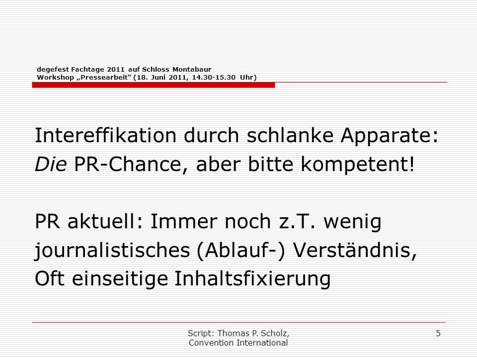 """Script: Thomas P. Scholz, Convention International 5 degefest Fachtage 2011 auf Schloss Montabaur Workshop """"Pressearbeit"""" (18. Juni 2011, 14.30-15.30"""