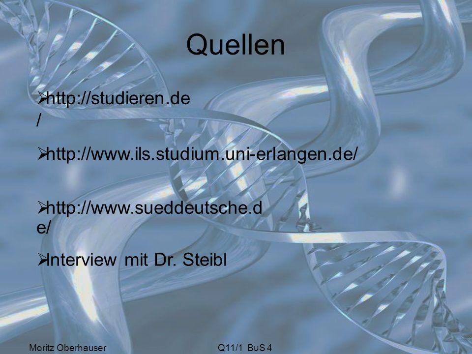 Quellen Moritz OberhauserQ11/1 BuS 4 15.12.2009  http://www.sueddeutsche.d e/ http://www.sueddeutsche.d e/  http://studieren.de / http://studieren.d