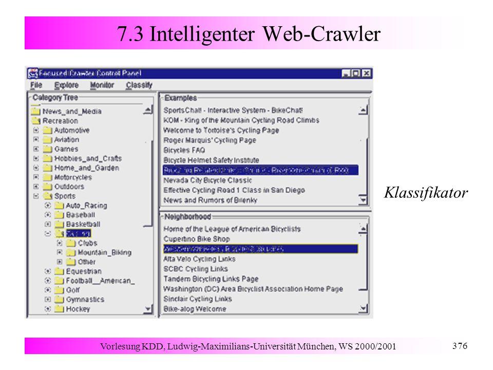 Vorlesung KDD, Ludwig-Maximilians-Universität München, WS 2000/2001 376 7.3 Intelligenter Web-Crawler Klassifikator
