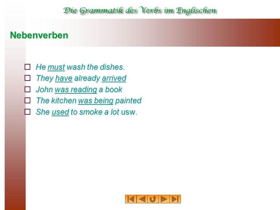 Nebenverben  He must wash the dishes.