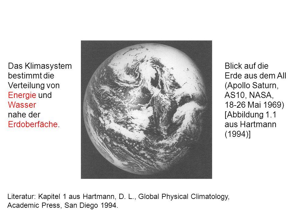 Blick auf die Erde aus dem All (Apollo Saturn, AS10, NASA, 18-26 Mai 1969) [Abbildung 1.1 aus Hartmann (1994)] Das Klimasystem bestimmt die Verteilung von Energie und Wasser nahe der Erdoberfäche.