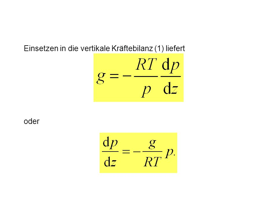 oder Einsetzen in die vertikale Kräftebilanz (1) liefert