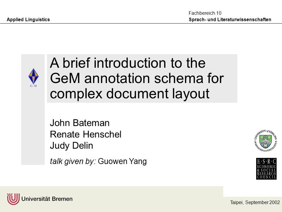 Applied Linguistics Sprach- und Literaturwissenschaften Fachbereich 10 base units Layout Semantic Content RST segments navigational elements layout units Distribution of information across layers
