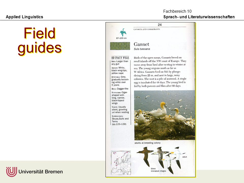 Applied Linguistics Sprach- und Literaturwissenschaften Fachbereich 10 Initial genres selected for the GeM corpus –field guides (birds) –instruction manuals (telephones) –print newspapers –electronic web-based versions of newspapers