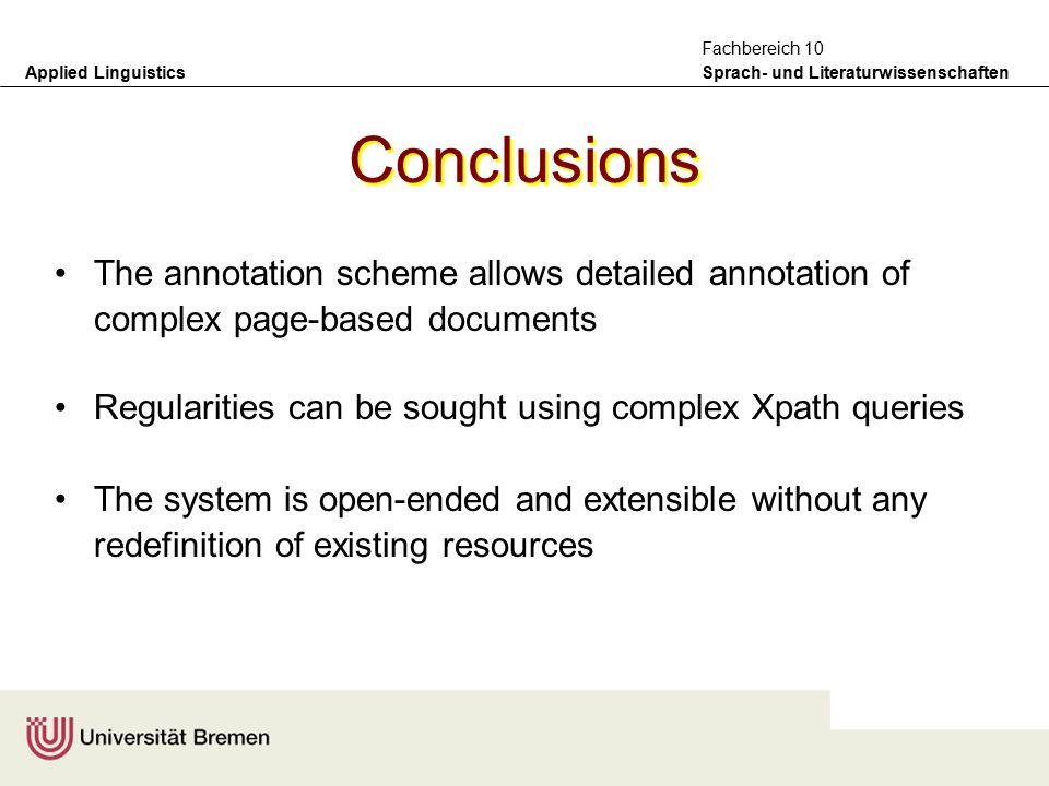 Applied Linguistics Sprach- und Literaturwissenschaften Fachbereich 10 Annotation solutions adopted –complex query requirements Xpath Queries using standard tools