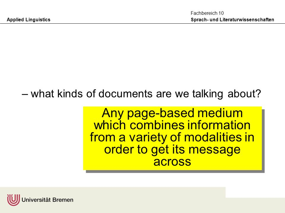 Applied Linguistics Sprach- und Literaturwissenschaften Fachbereich 10 The problem of data selection and description –what kinds of documents are we talking about.