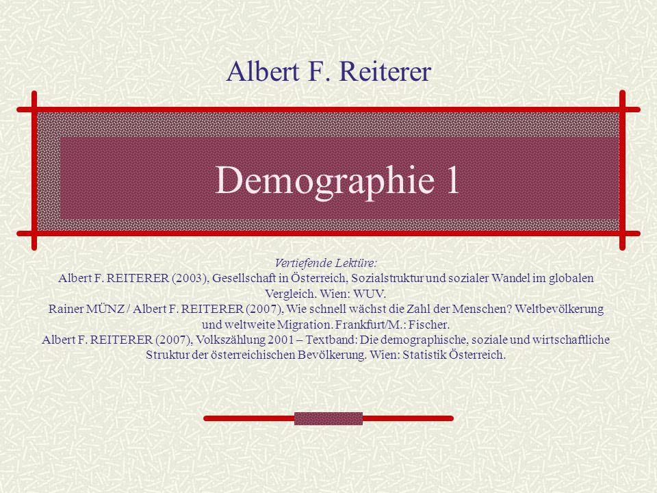 Demographie 1 Albert F.Reiterer Vertiefende Lektüre: Albert F.