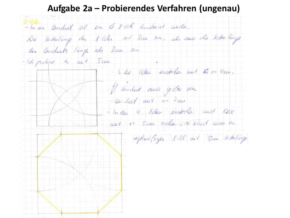 Aufgabe 2a – Probierendes Verfahren (ungenau)
