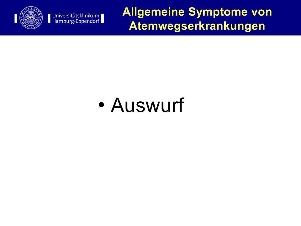 Allgemeine Symptome von Atemwegserkrankungen Auswurf